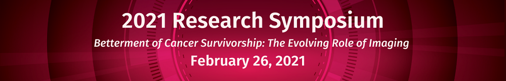2021 PBII Research Symposium: Betterment of Cancer Survivorship: The Evolving Role of Imaging Banner