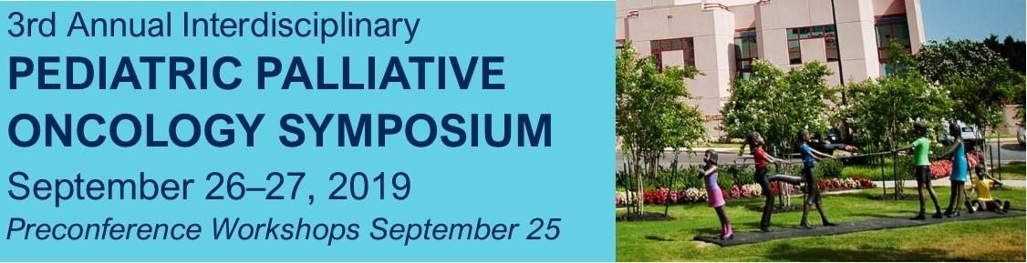 Pediatric Palliative Oncology Symposium 2019 - St Jude Children's