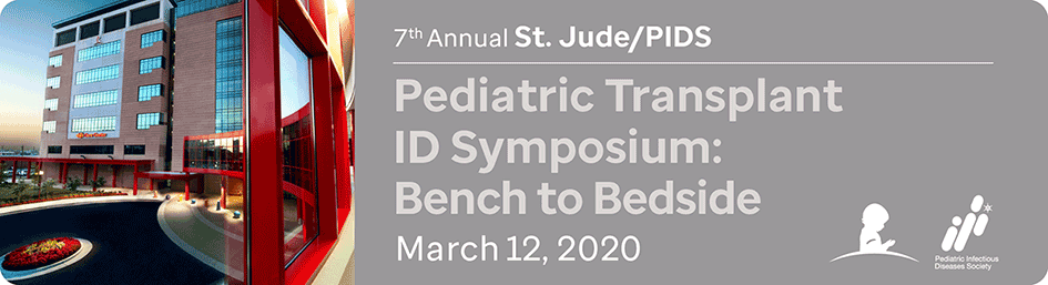 St. Jude/PIDS Pediatric Transplant and Immunocompromised Hosts ID Symposium Banner